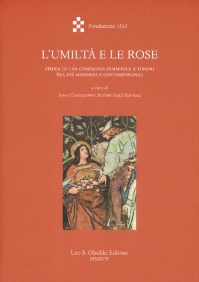 Libri sul Barocco. Quaderni dell'Archivio Storico della Compagnia di San Paolo. L'Umiltà e le rose